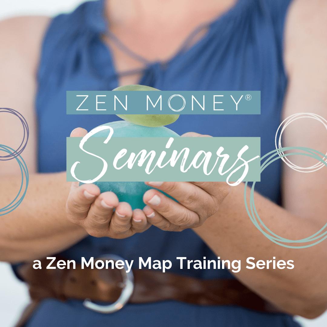 A Zen Money Map Training Series